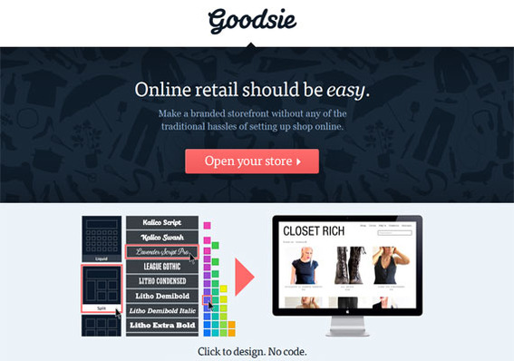 Goodsie is especially good for first time entrepreneurs with no technical experience.