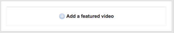 Select a featured video by clicking the Add Featured video button.