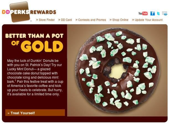 A time limited offer related to a holiday can help drive customers to your store, such as this example from Dunkin Donuts.