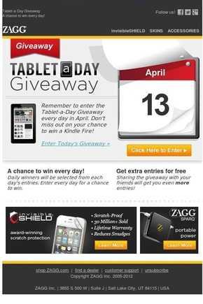 Zagg, an electronics retailer, gave away a computer tablet every day in April .