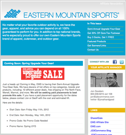 The Eastern Mountain Sports affiliate newsletter engages the affiliates, and keeps them informed. Click the image to read the entire newsletter.