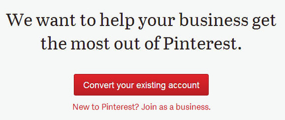Pinterest's business account conversion or creation process is short and simple to follow. It begins with just a single click.