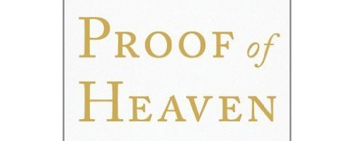 Proof of Heaven, by Dr. Eben Alexander