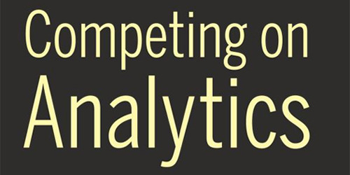 Competing on Analytics, by Thomas H. Davenport and Jeanne G. Harris