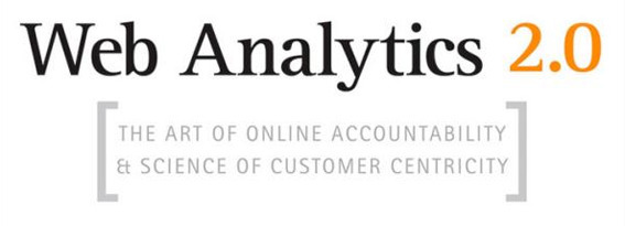Web Analytics 2.0, by Avinash Kaushik