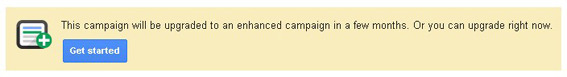 Campaigns will automatically be upgraded to Enhanced.