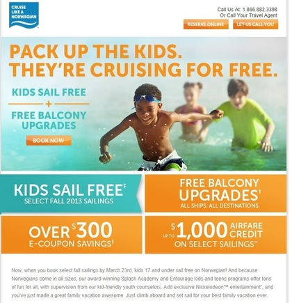 Norwegian Cruise Line segments its email offers.  This offer is for recipients with children.
