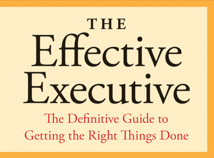 The Effective Executive, by Peter Drucker