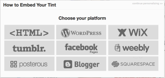 Tint includes embed options for several blog and content management platforms.