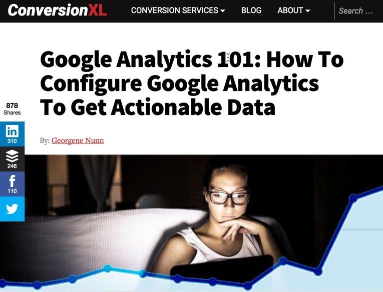 ConversionXL: Google Analytics configuration articles.