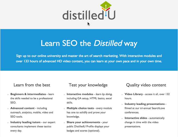 Distilled U: Learn SEO and more from the creators of SearchLove Conferences.