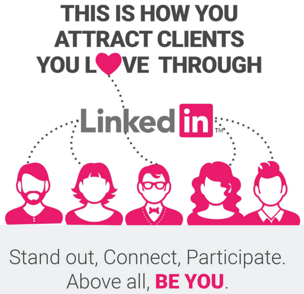 How to attract clients you love through LinkedIn.