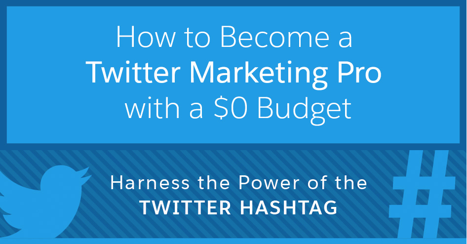 How to become a Twitter marketing pro with $0 budget.
